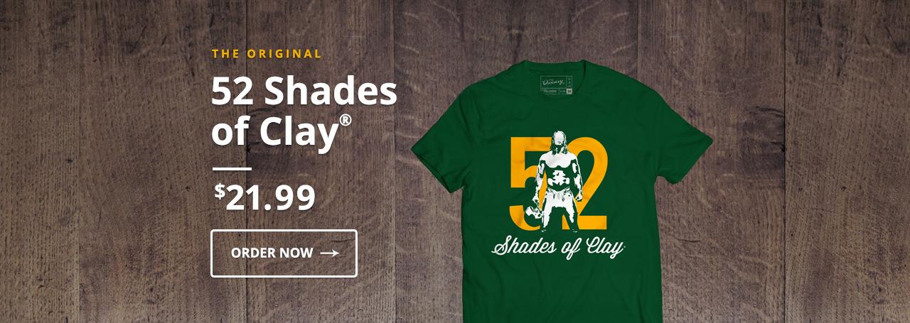 52 Shades of Clay - Clay Matthews T-Shirt
